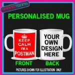 KEEP CALM IM A POSTMAN POSTIE  MUG PERSONALISED GIFT